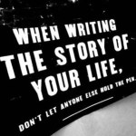 How to Take Control of Your Own Life Story
