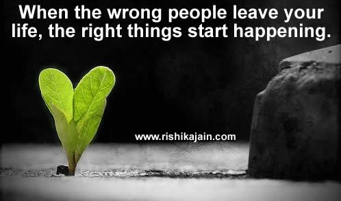 Rezultat iskanja slik za when the wrong people leave your life the right things start happening