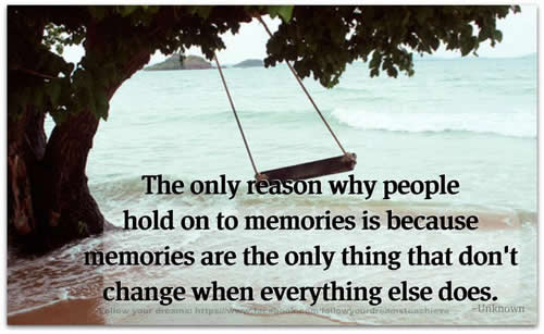 memories,Change - Inspirational Pictures, Motivational Quotes and Thoughts