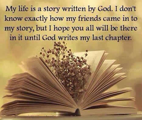 My Life Is A Story Written By God Inspirational Quotes Pictures Motivational Thoughts