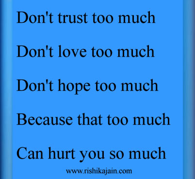Dont Trust Too Muchdont Love Too Much Quotes Of Life