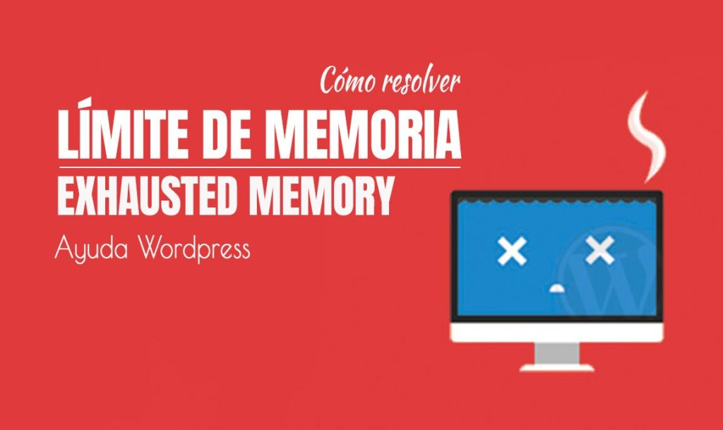 Límite de Memoria en Wordpress - Memory Size Exhausted
