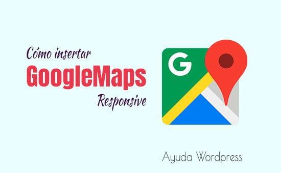 Insertar mapas de Google de manera responsiva