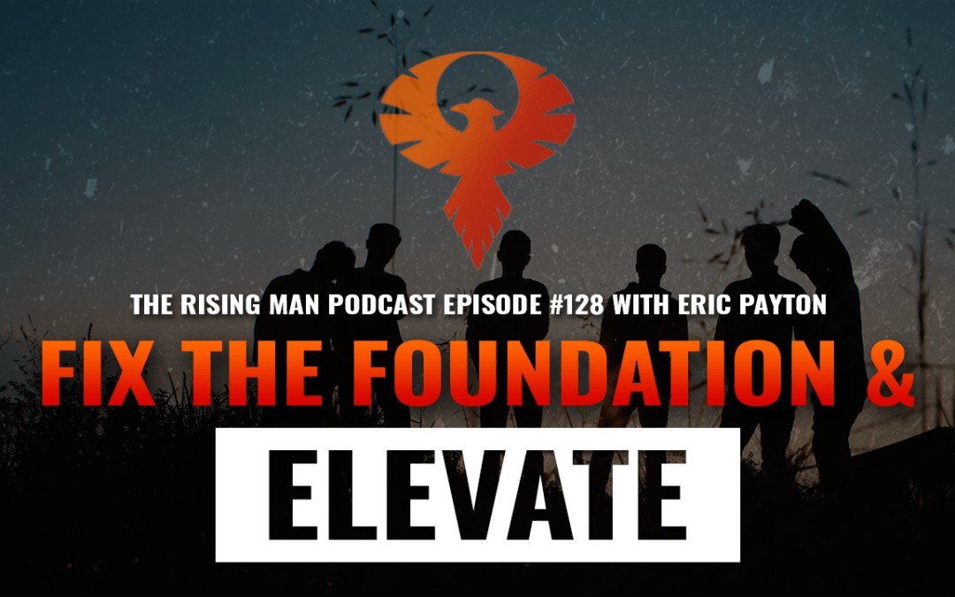 RMP 128 – Fix The Foundation & ELEVATE with Eric Payton