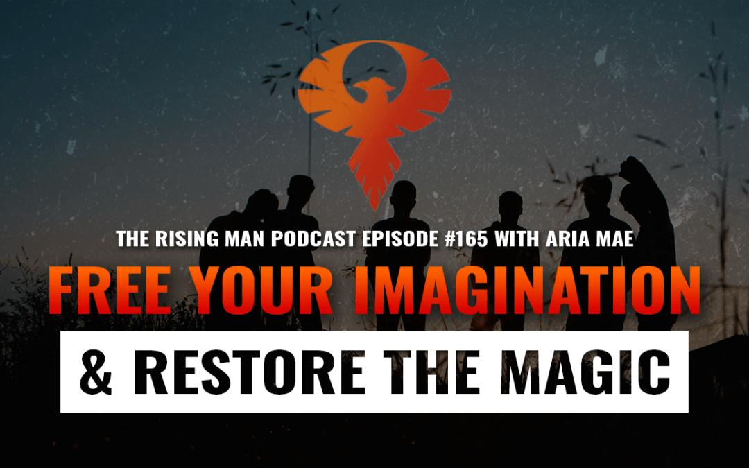 RMP 165 – Free Your Imagination & Restore The Magic with Aria Mae