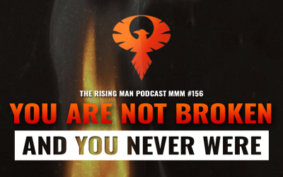 MMM 156 – You Are Not Broken And You Never Were