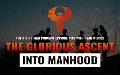 RMP 187 – The Glorious Ascent Into Manhood with Ryan Wilcox