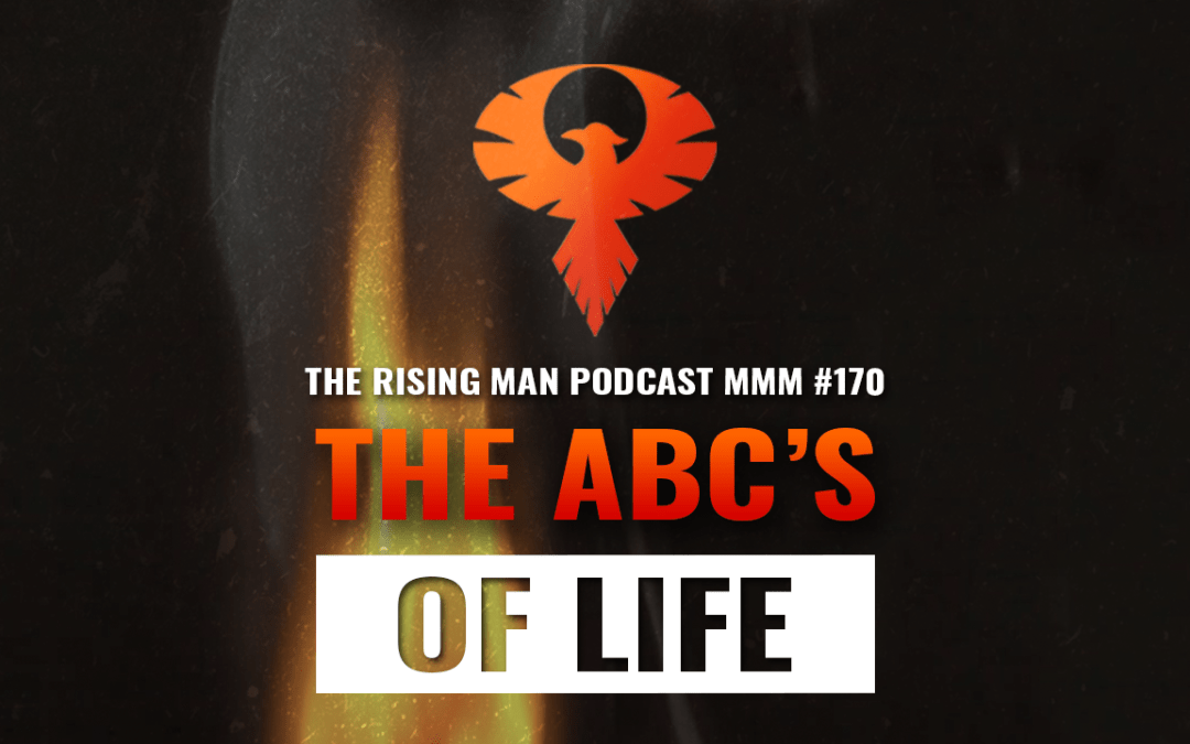 MMM 170 – The ABC's Of Life