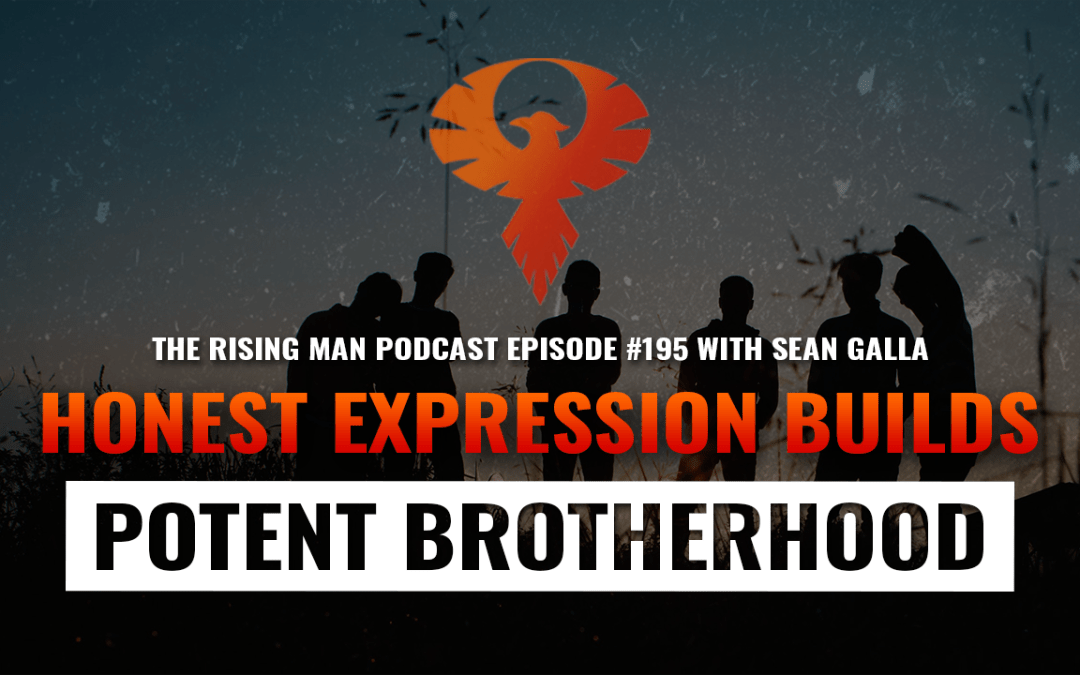 RMP 195 – Honest Expression Builds Potent Brotherhood with Sean Galla