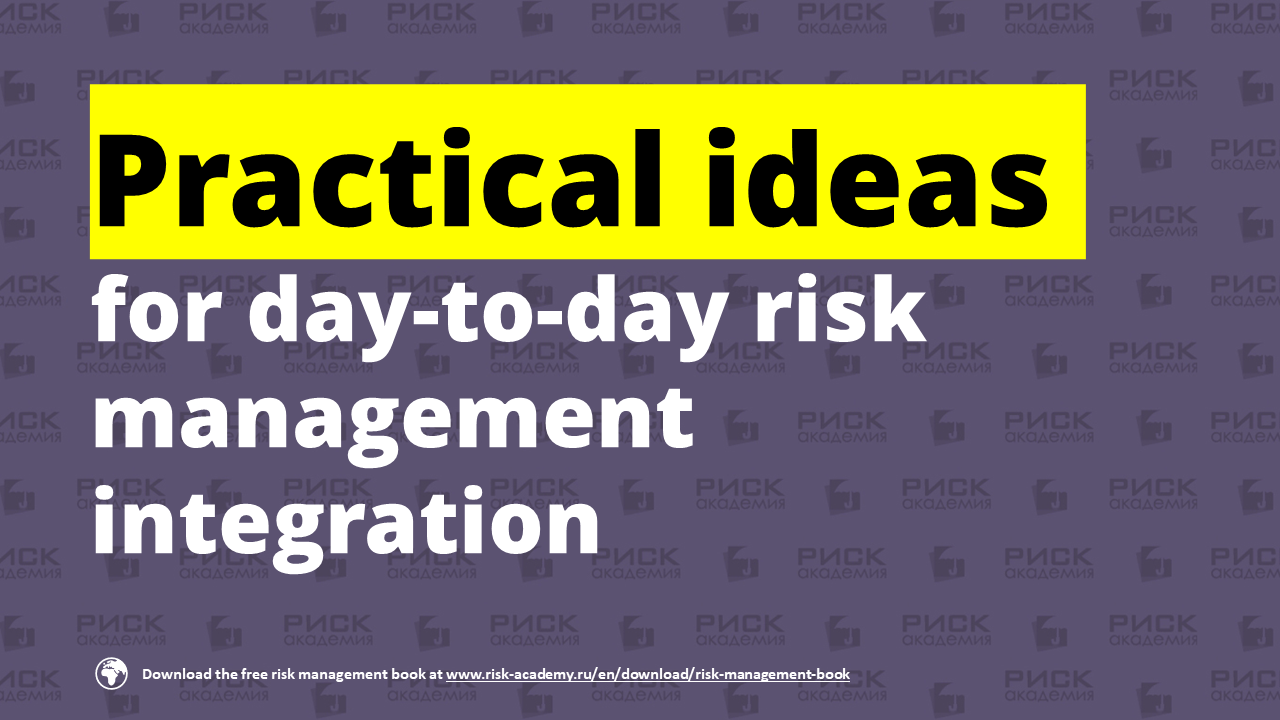 Practical ideas: CONTINUOUSLY IMPROVE YOUR OWN RISK MANAGEMENT SKILLS