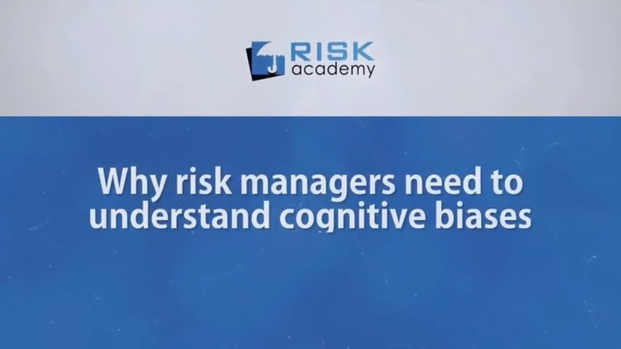 92. Why risk managers need to understand cognitive biases
