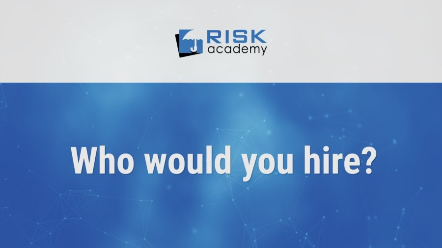 73. Who would you hire as a risk manager?