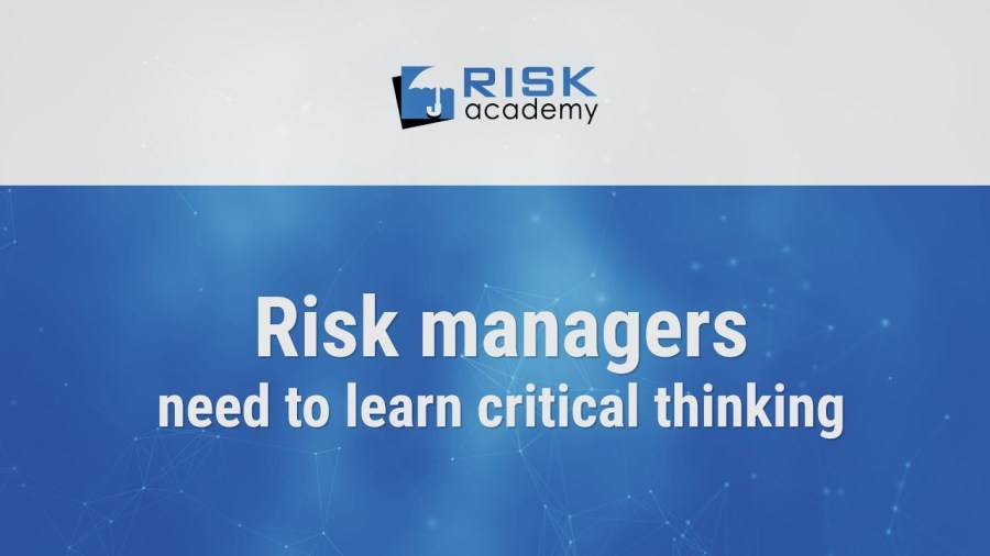 79. Risk managers need to learn critical thinking – Alex Sidorenko
