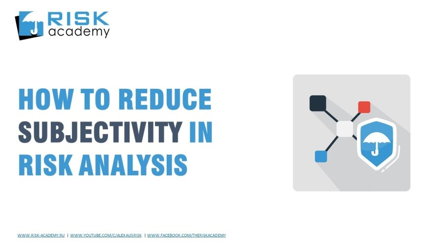57. How to reduce subjectivity in risk analysis – Alex Sidorenko