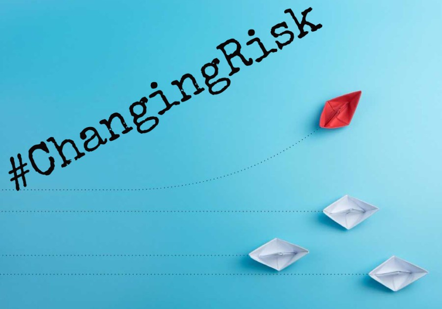 #ChangingRisk – Risk management used to be a science, then it became an art, what's next?