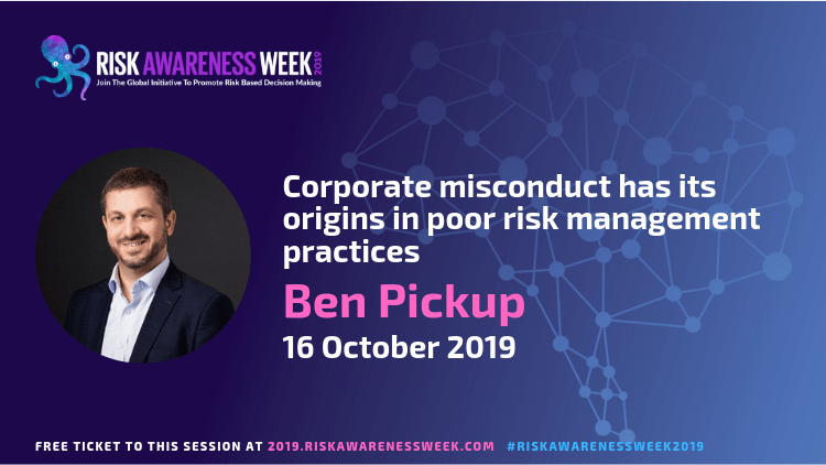 Corporate misconduct has its origins in poor risk management practices #riskawarenessweek2019