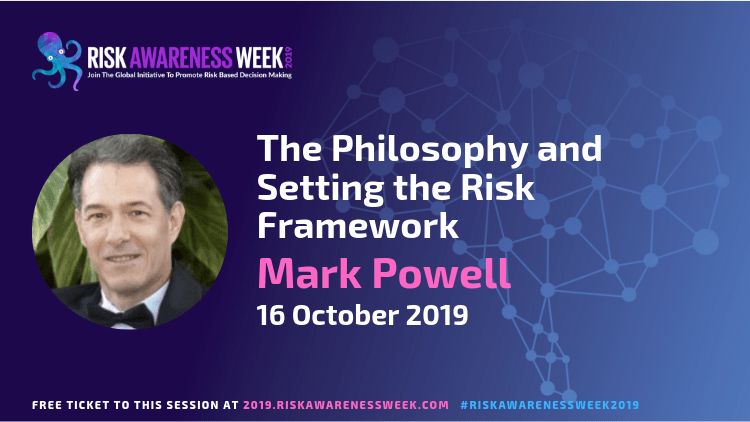 The Philosophy and Setting the Risk Framework #riskawarenessweek2019