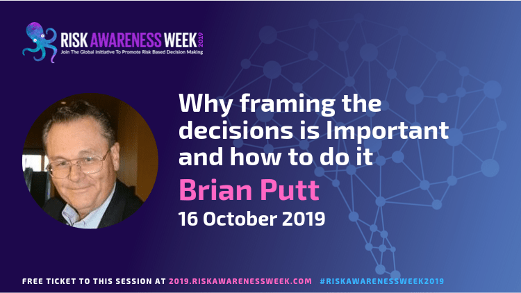 Decision Analysis – Why framing the decision(s) is Important and how to do it  #riskawarenessweek2019