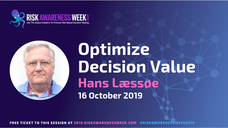 Optimize Decision Value #riskawarenessweek2019
