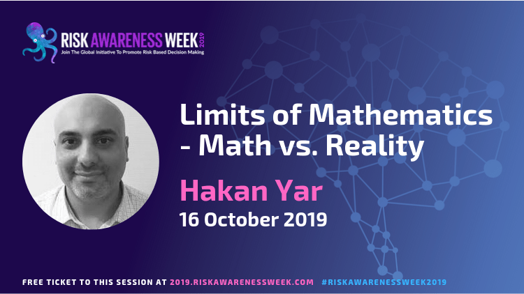 REPLAY: Limits of Mathematics – Math vs. Reality  #riskawarenessweek2019
