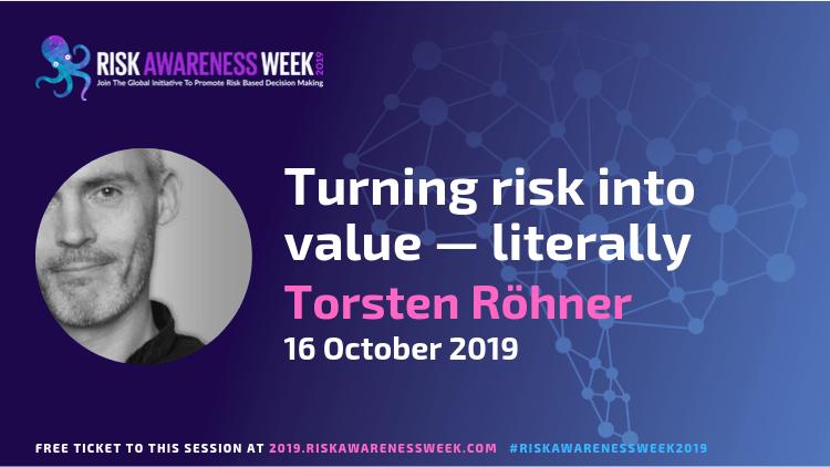 REPLAY: Turning risk into value — literally  #riskawarenessweek2019