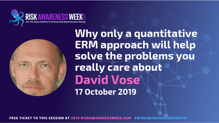 Why only a quantitative ERM approach will help solve the problems you really care about #riskawarenessweek2019