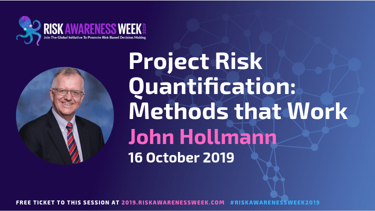 Project Risk Quantification: Methods that Work #riskawarenessweek2019