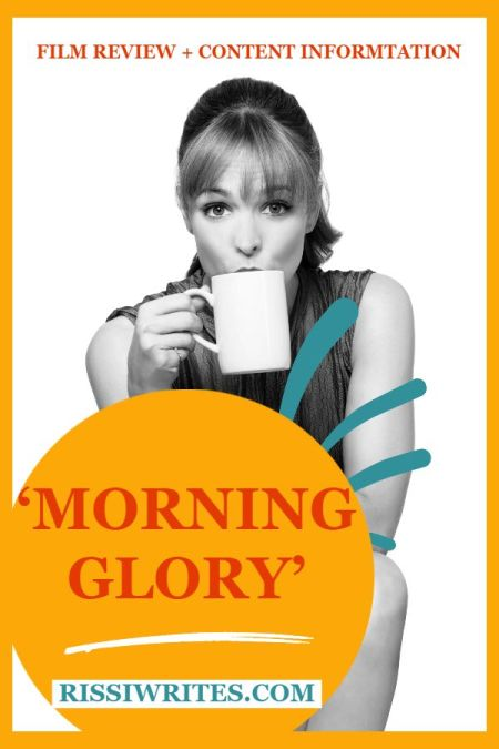 'Morning Glory': A Funny Workplace Comedy & Romance. A review of the 2010 comedy with Rachel McAdams & Harrison Ford. Text © Rissi JC