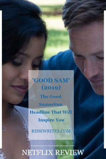 'Good Sam': The Good Samaritan Headline That Will Inspire You. Review of the Netflix original. All review text © Rissi JC