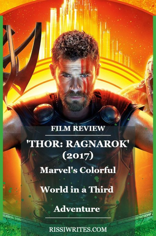 Thor: Ragnarok – Marvel's Colorful World in a Third Adventure. Review of the 2017 addition to the MCU. All review text © Rissi JC
