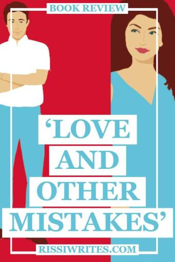 'Love and Other Mistakes': A Romance That's more than a Good Time. A review of Jessica Kate's debut novel with Thomas Nelson. Text © Rissi JC
