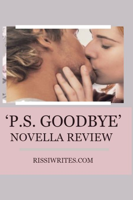 'P.S. Goodbye' Review: This is An Old Fashioned Love Story. Review of the romance novella by Tari Faris. All review text © Rissi JC / RissiWrites.com
