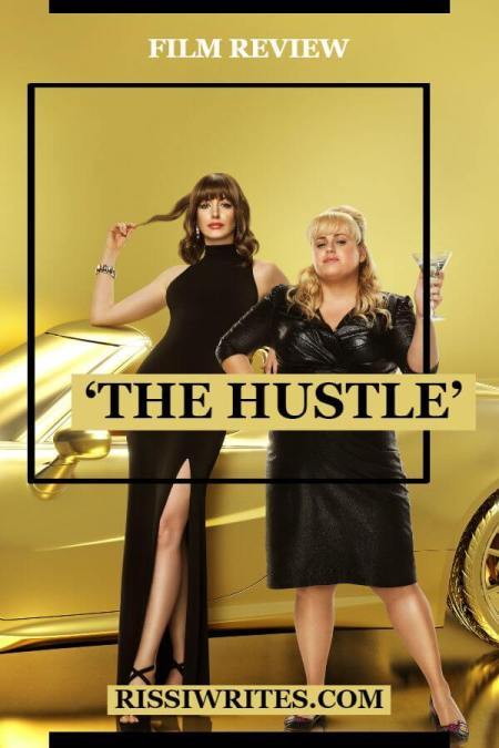 This is a Female Comedy Con of an Adventure: 'The Hustle' (2019) Review. Anne Hathaway and Rebel Wilson co-star in this comedy. Text © Rissi JC
