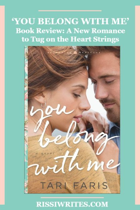 'You Belong With Me Book Review: A New Romance to Tug on the Heart Strings. A book review of the debut by Tari Faris. Text © Rissi JC / RissiWrites.com