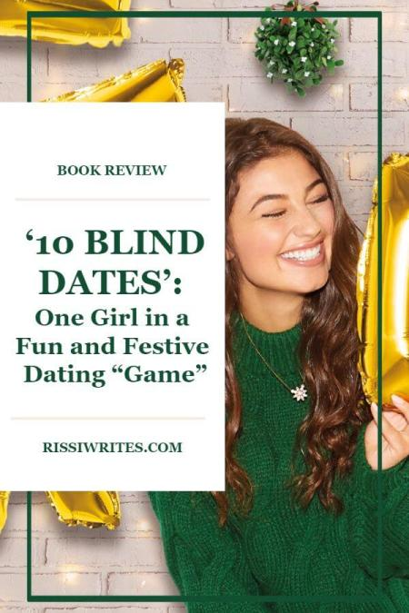 "'10 Blind Dates' Review: One Girl in a Fun and Festive Dating ""Game."" A book review of the Ashley Elston contemporary from Disney. Text © Rissi JC"