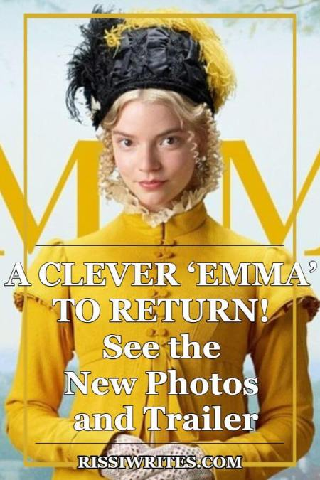 A Clever 'Emma' To Return! See the New Photos and Trailer! Talking about the new trailer and photos for Focus Features new adaptation. Text © Rissi JC