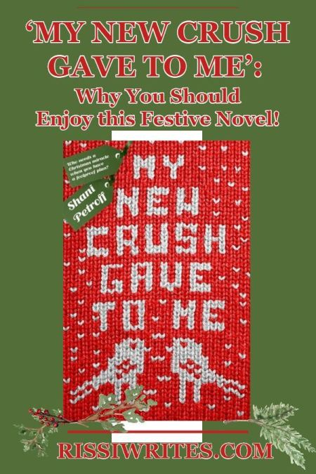 'My New Crush Gave to Me': Why You Should Enjoy this Festive Novel! Talking why you should read My New Crush Gave to Me. Text © Rissi JC