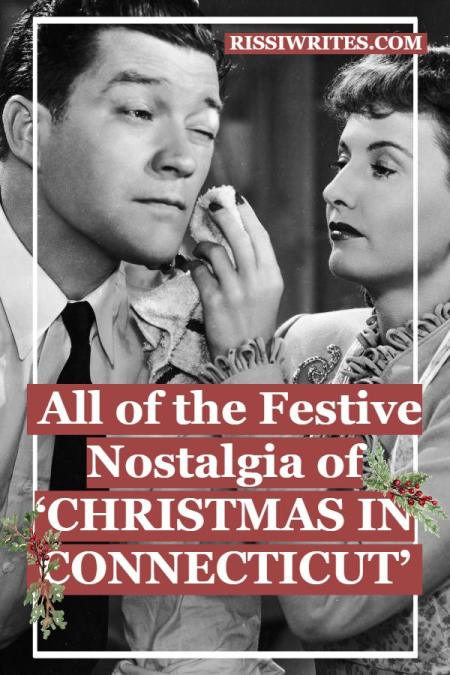 All of the Festive Nostalgia of 'Christmas in Connecticut.' Talking about a *few* of the reasons why I still love this 40s romcom. Text © Rissi JC