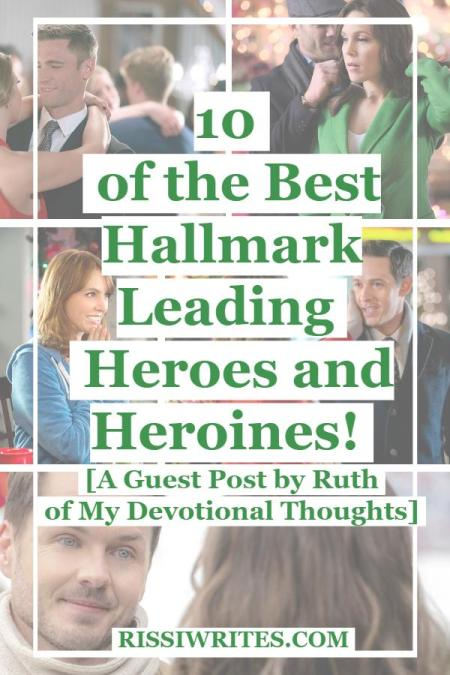 10 of the Best Hallmark Leading Heroes and Heroines! A Guest Post. Ruth (of My Devotional Thoughts) shares her 10 favorite Hallmark actors and actresses!