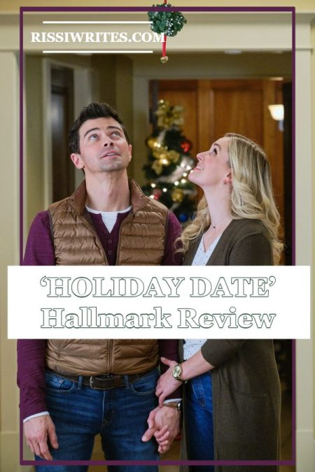 'Holiday Date': One Pretend Love Interest and a Cheerful Season. A Review of the 2019 Countdown to Christmas original with Brittany Bristow. Txt © Rissi JC