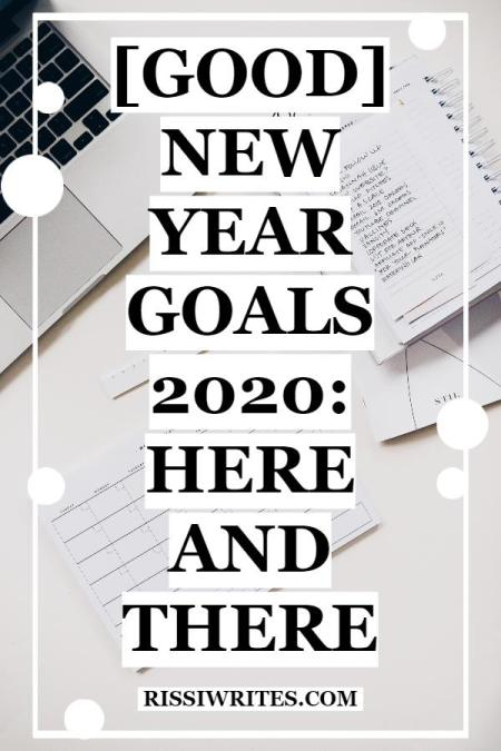 [Good] New Year Goals 2020: Here & There. Talking about some New Year 2020 Goals for this interweb space (and the Youtube channel changes!). Text © Rissi JC