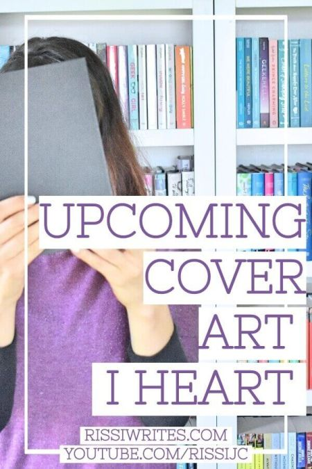 """A Few of the Cute & Creative New Novel Art I Heart. It's Thursday which means a new """"booktube talk."""" Come by with your cover art thoughts. Txt © Rissi JC"""
