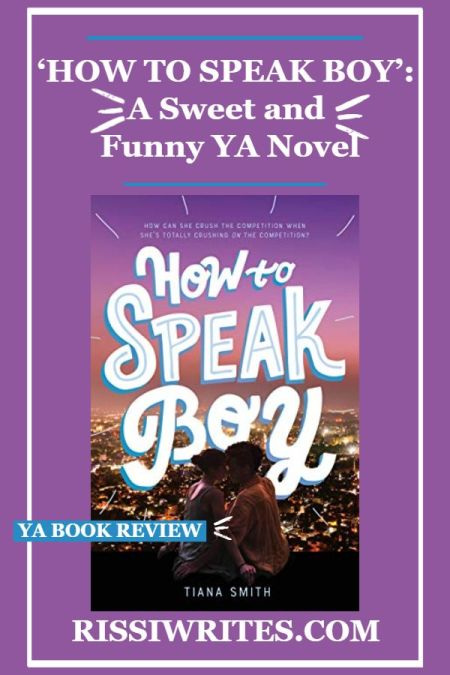 'How to Speak Boy': A Sweet and Funny YA Novel. A book review of the Swoon Reads novel by Tiana Smith. Text © Rissi JC