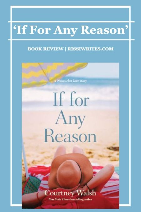 'If For Any Reason' - Make an Escape to a Lovely Island. A book review of the Tyndale novel, authored by Courtney Walsh. All text © Rissi JC