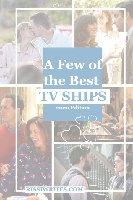 A Few of the Best TV Ships | 2020 Edition. Fangirl-ing over 15 favorite 2020 TV ships! Who are your favorite TV OTPs?? Text © Rissi JC