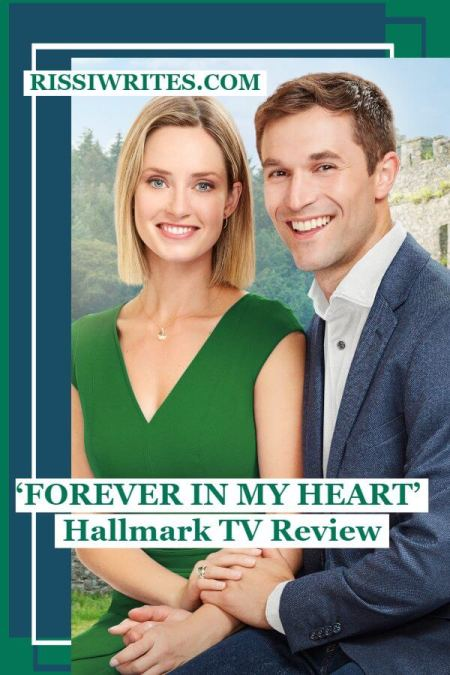 Pin This Review! 'Forever in My Heart' is a Beautiful Irish Hallmark Romance. A review of the TV film Forever in My Heart with Merritt Patterson. Text © Rissi JC