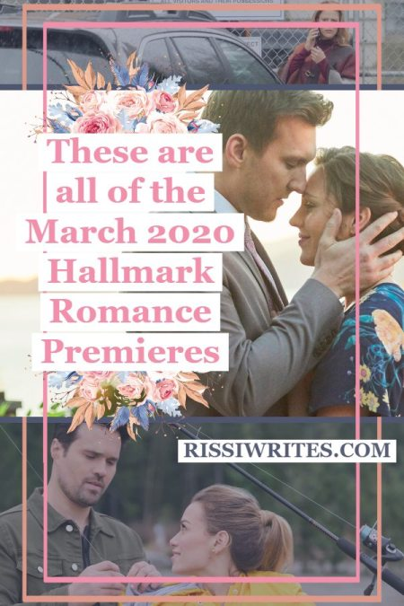 These are all of the March 2020 Hallmark Romance Premieres. Talking through the few March 2020 Hallmark romance. Text © Rissi JC