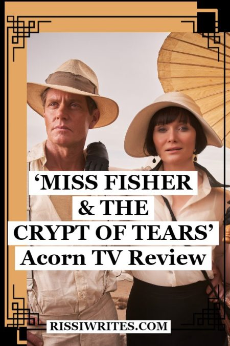 Miss Fisher and the Crypt of Tears Movie: The Best Adventure of the Year! Essie Davis returns as the titular lady detective character. Text © Rissi JC