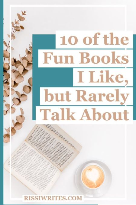 10 of the Fun Books I Like, but Rarely Talk About. Sharing some of the books I like but don't talk about. Question is, why? Text © Rissi JC