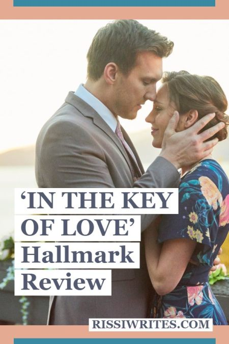 'In the Key of Love' - Musical Sweethearts Reunite. A review of the Hallmark Movies Now original with Laura Osnes. Text © Rissi JC
